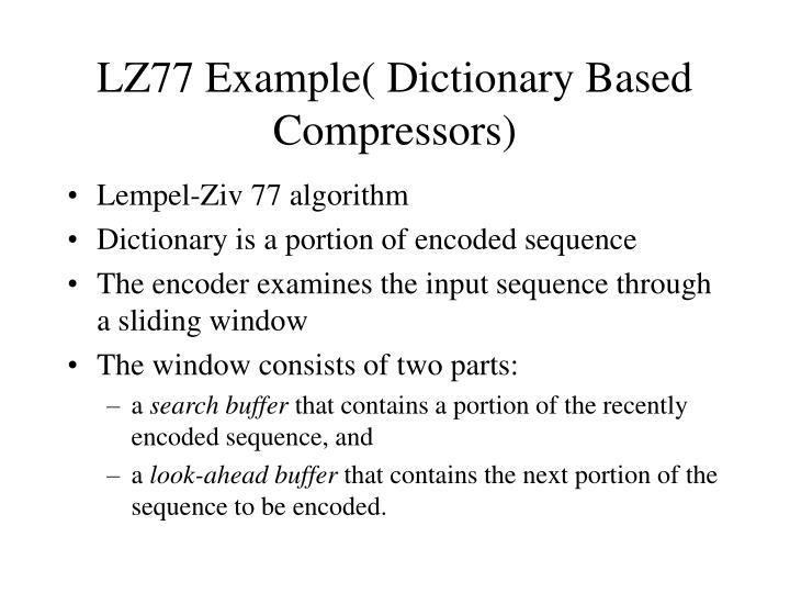 LZ77 Example( Dictionary Based Compressors)
