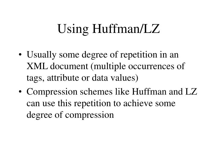 Using Huffman/LZ