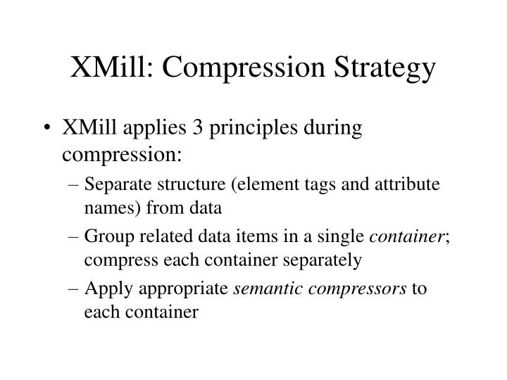 XMill: Compression Strategy