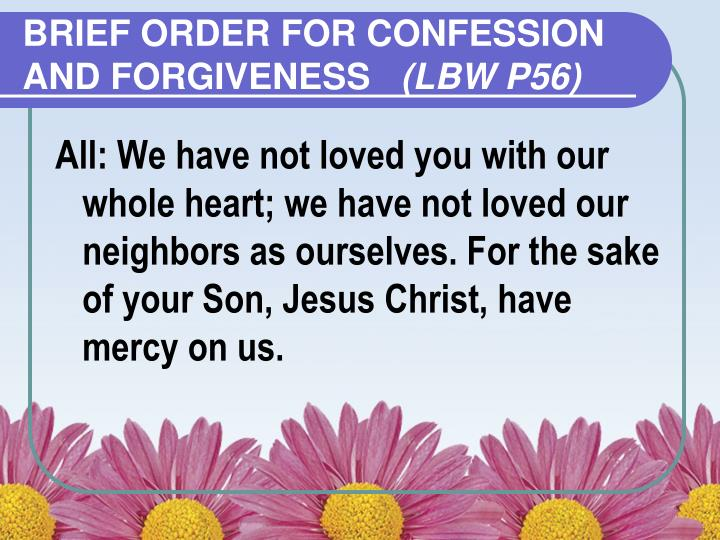 BRIEF ORDER FOR CONFESSION AND FORGIVENESS