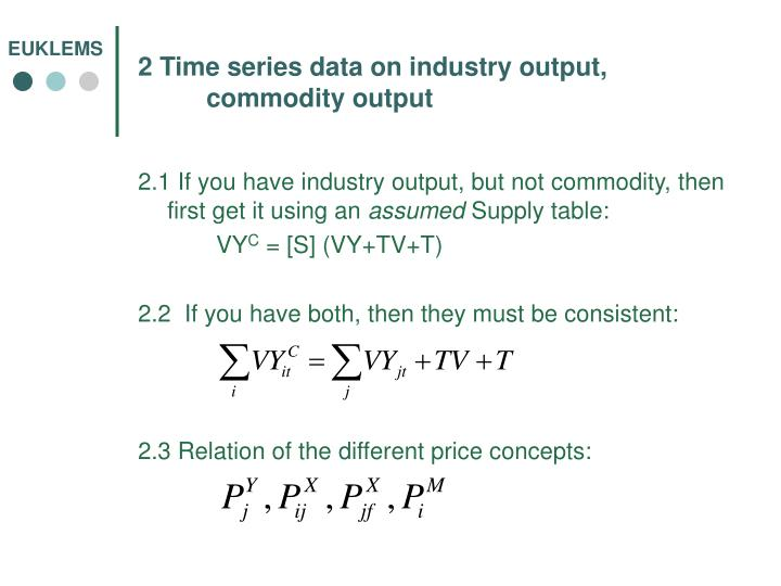 2 Time series data on industry output, commodity output