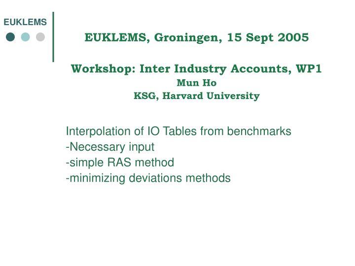 EUKLEMS, Groningen, 15 Sept 2005