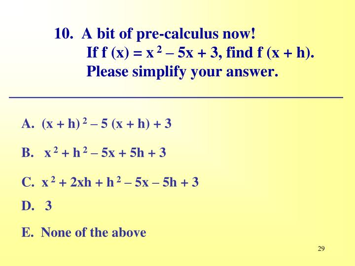 10.  A bit of pre-calculus now!