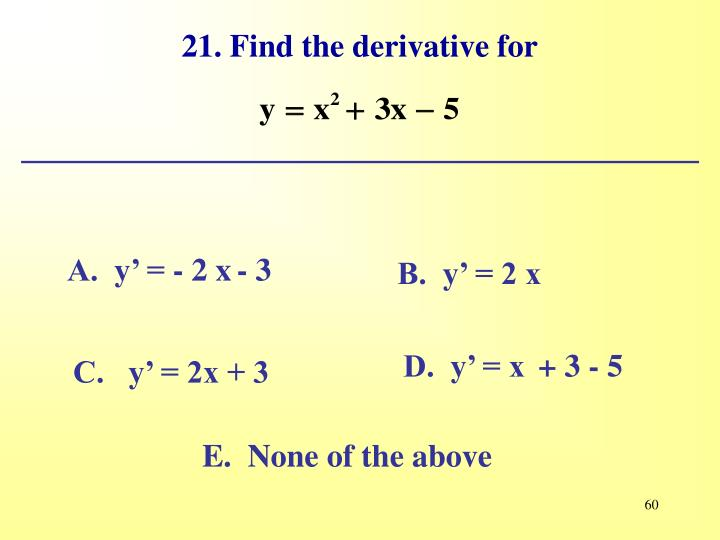 21. Find the derivative for