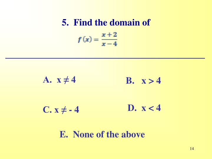 5.  Find the domain of