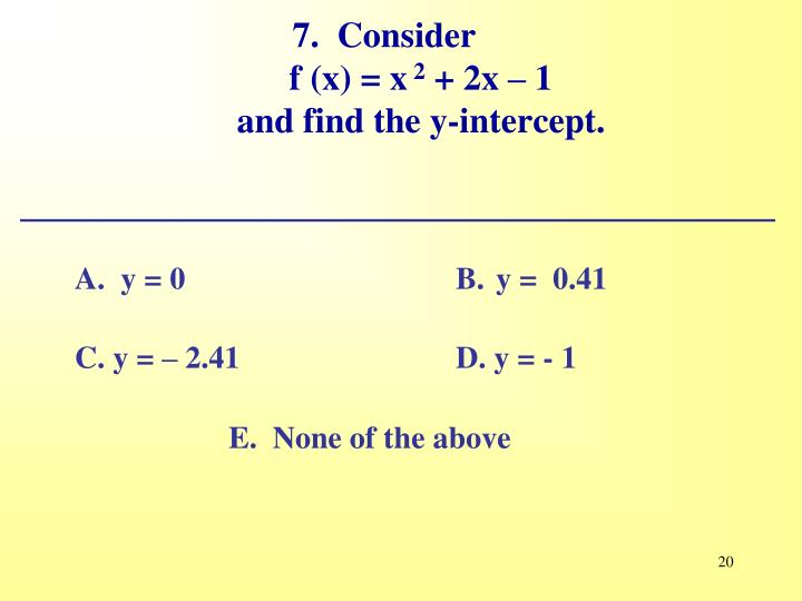 7.  Consider