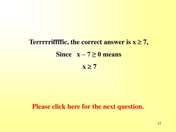 Terrrrriffffic, the correct answer is x