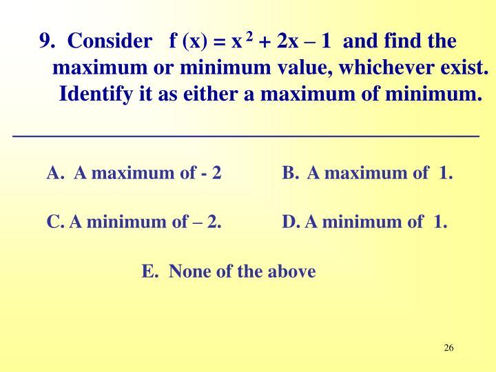 9.  Consider   f (x) = x