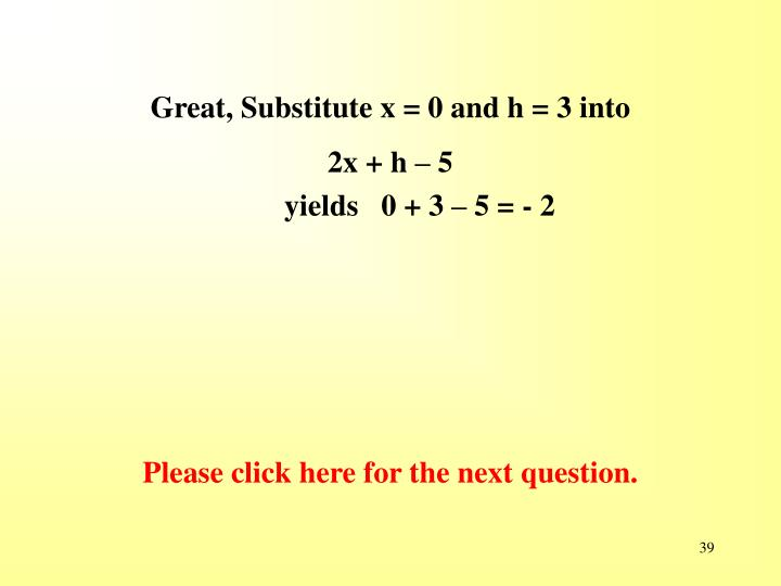 Great, Substitute x = 0 and h = 3 into