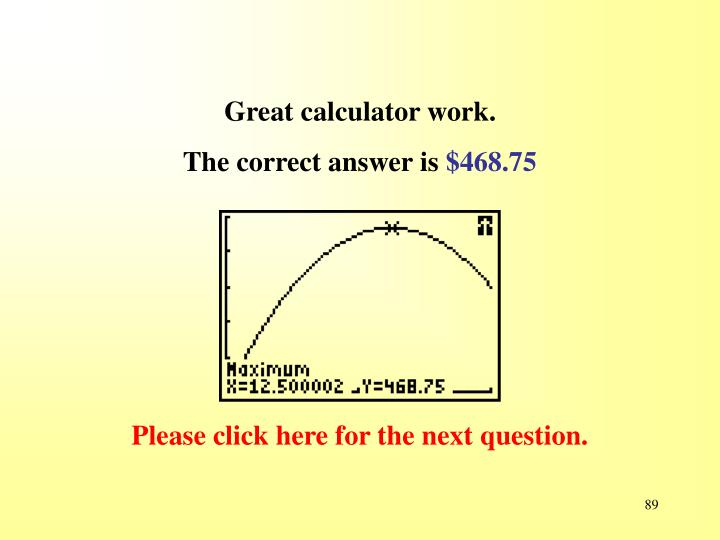 Great calculator work.