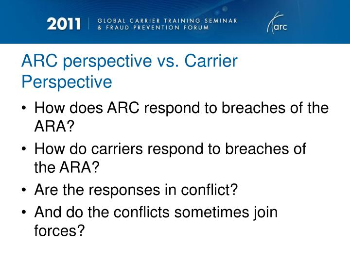 ARC perspective vs. Carrier Perspective