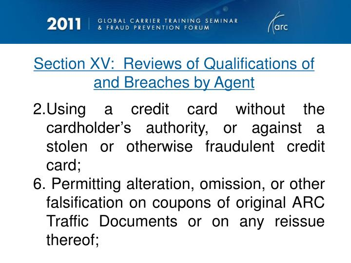 Using a credit card without the cardholder's authority, or against a stolen or otherwise fraudulent credit card;