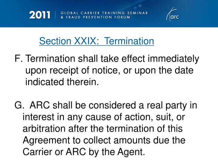 Termination shall take effect immediately upon receipt of notice, or upon the date indicated therein.