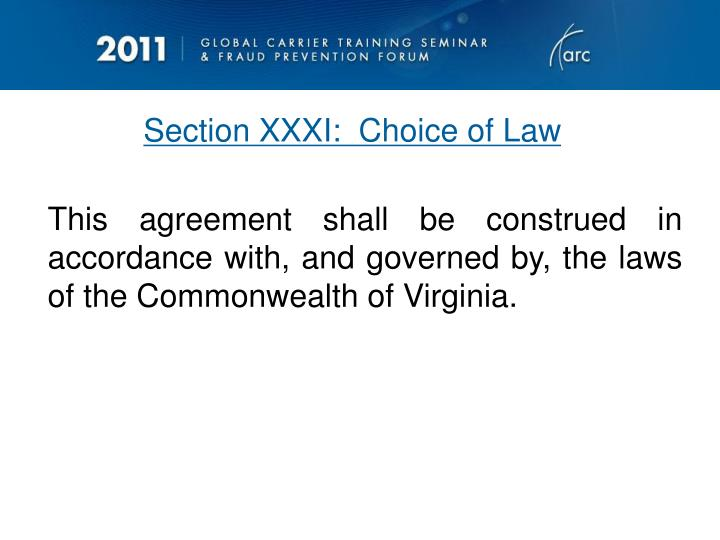 This agreement shall be construed in accordance with, and governed by, the laws of the Commonwealth of Virginia.
