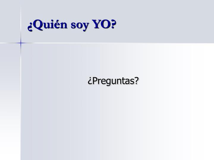 ¿Quién soy YO?