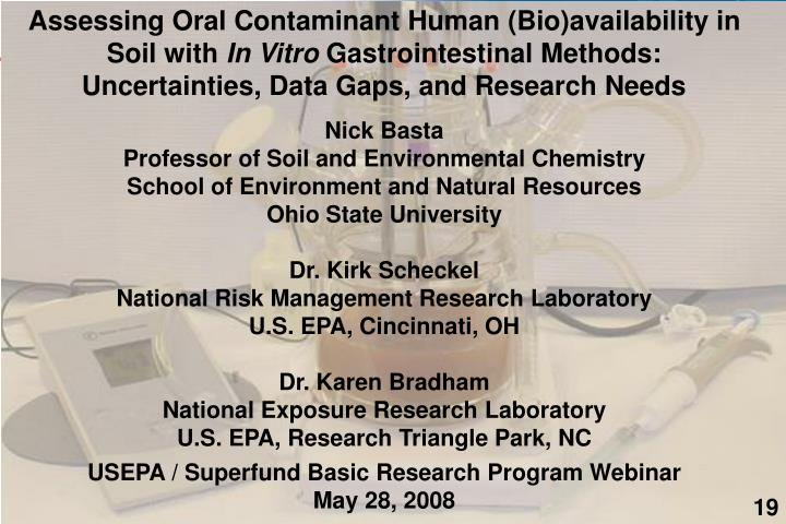 Assessing Oral Contaminant Human (Bio)availability in Soil with