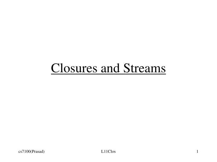 Closures and Streams