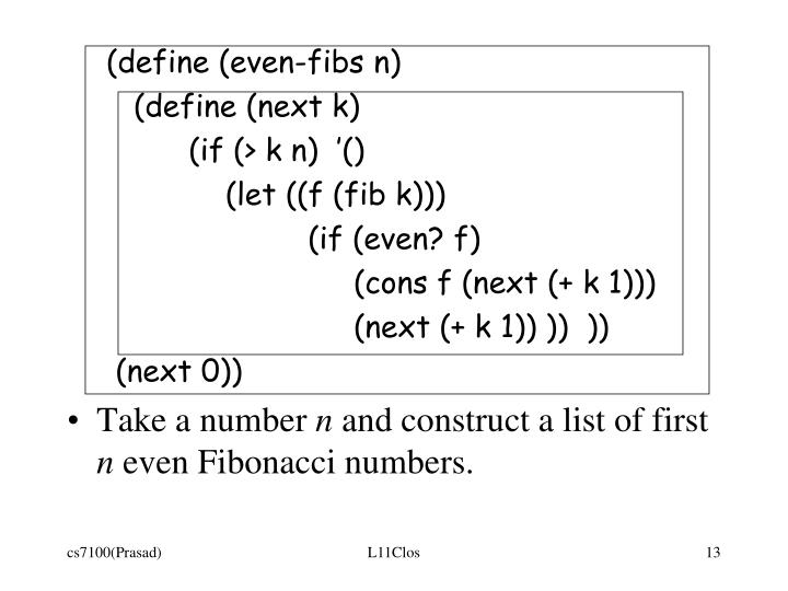 (define (even-fibs n)