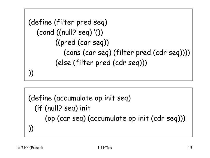 (define (filter pred seq)