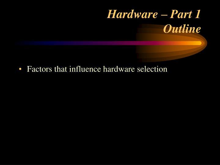 Hardware – Part 1