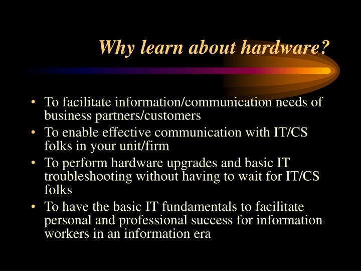 Why learn about hardware?