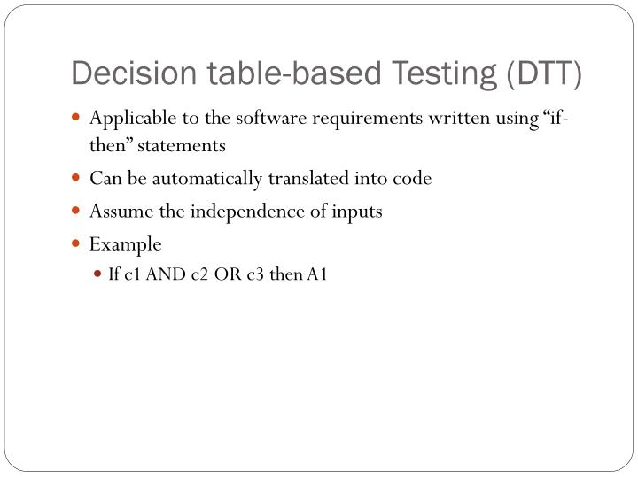 Decision table based testing dtt