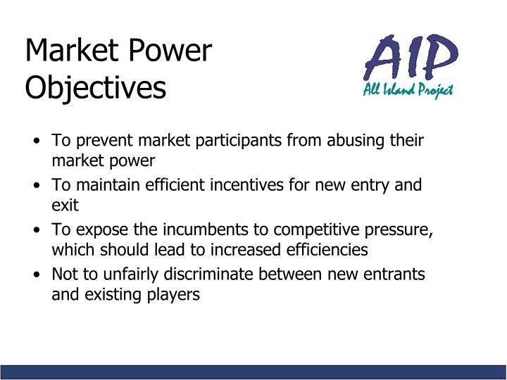 Market Power Objectives