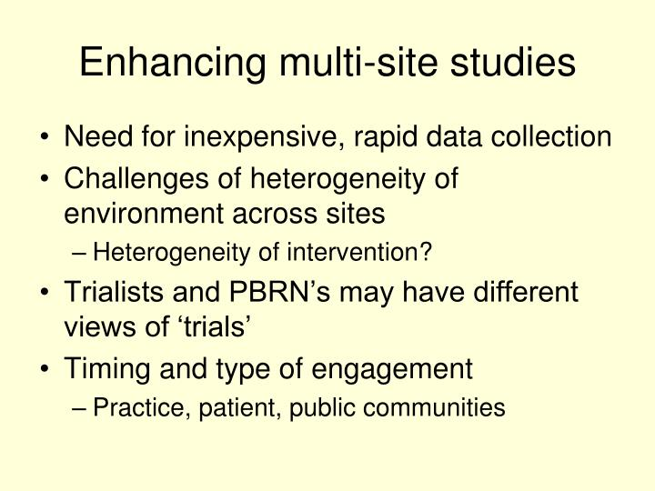 Enhancing multi-site studies