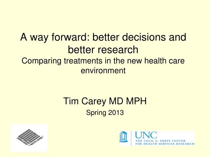 A way forward: better decisions and better research