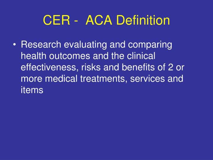 CER -  ACA Definition