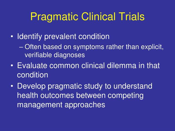 Pragmatic Clinical Trials