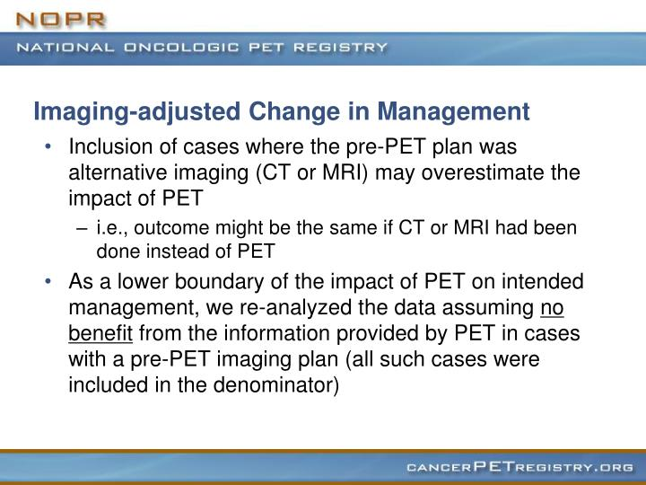 Imaging-adjusted Change in Management