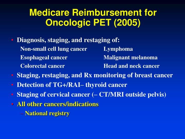 Medicare Reimbursement for Oncologic PET (2005)