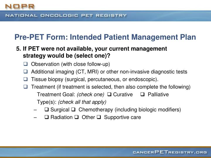Pre-PET Form: Intended Patient Management Plan