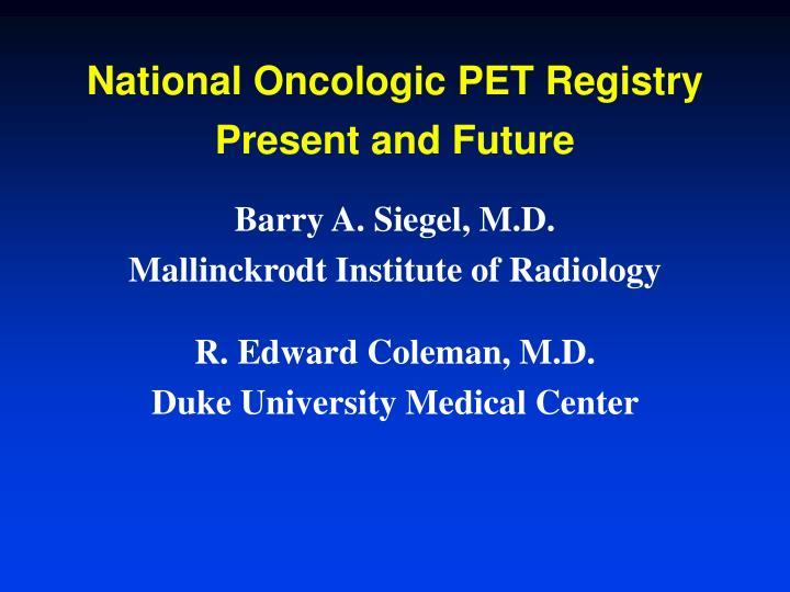 National Oncologic PET Registry