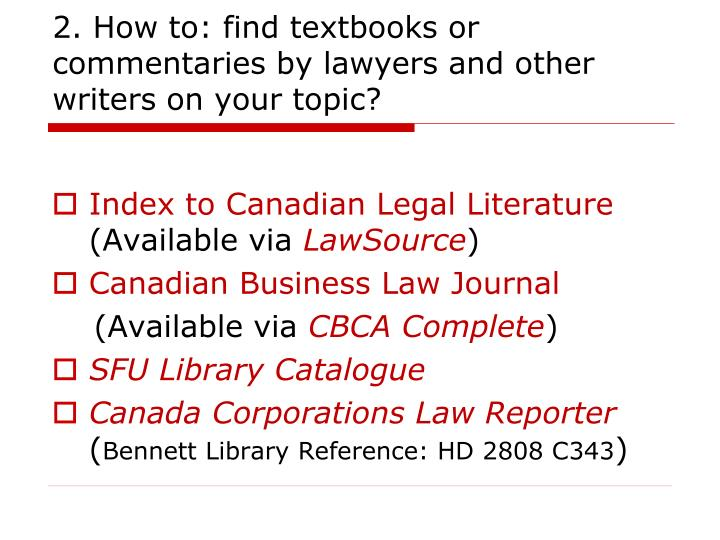 2. How to: find textbooks or commentaries by lawyers and other writers on your topic?