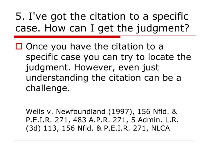 5. I've got the citation to a specific case. How can I get the judgment?