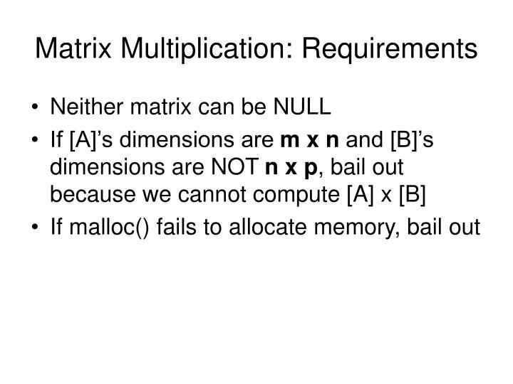 Matrix Multiplication: Requirements