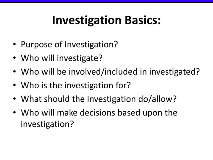 Investigation Basics: