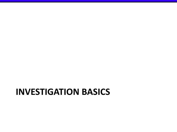 Investigation basics