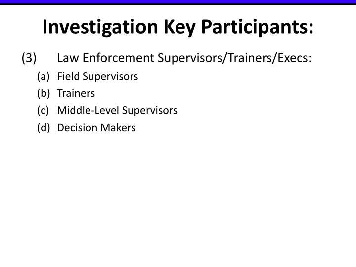Investigation Key Participants: