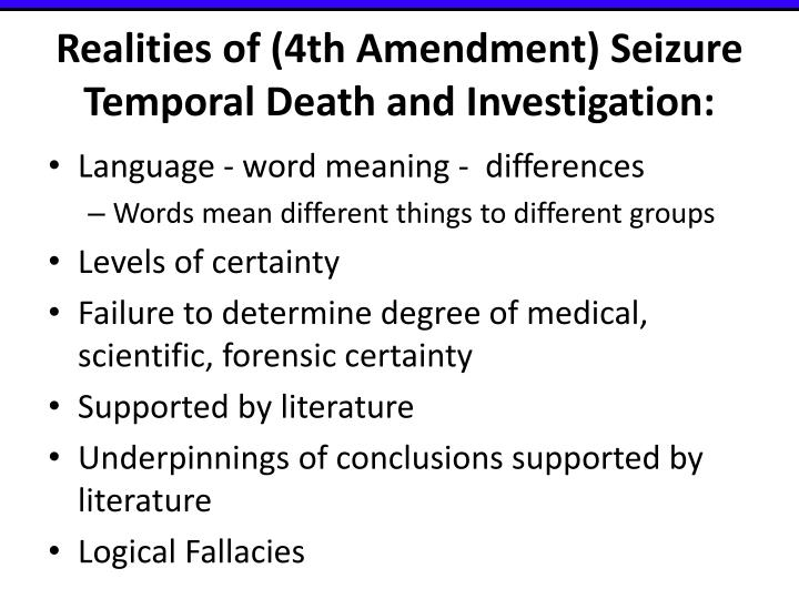 Realities of (4th Amendment) Seizure Temporal Death and Investigation: