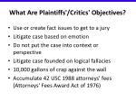 what are plaintiffs critics objectives
