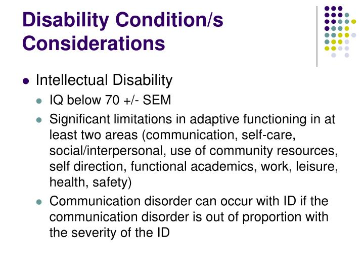 Disability Condition/s Considerations
