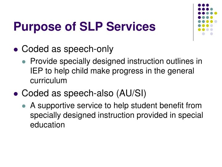 Purpose of SLP Services