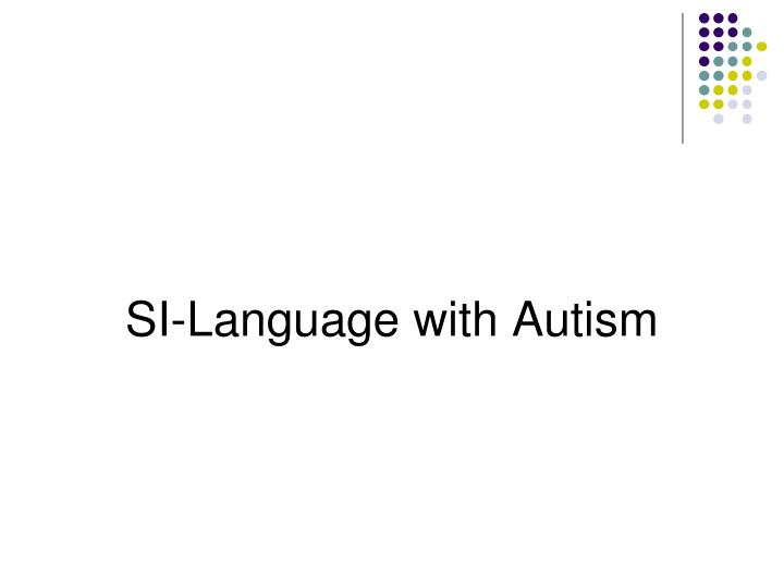 SI-Language with Autism