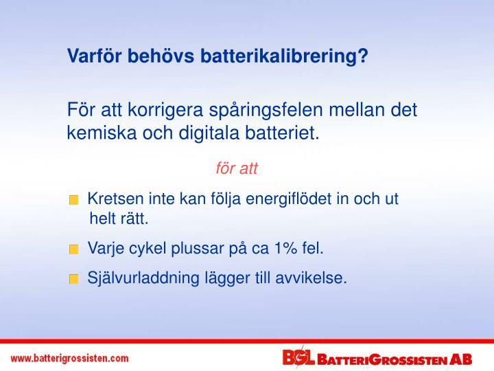 Varför behövs batterikalibrering?