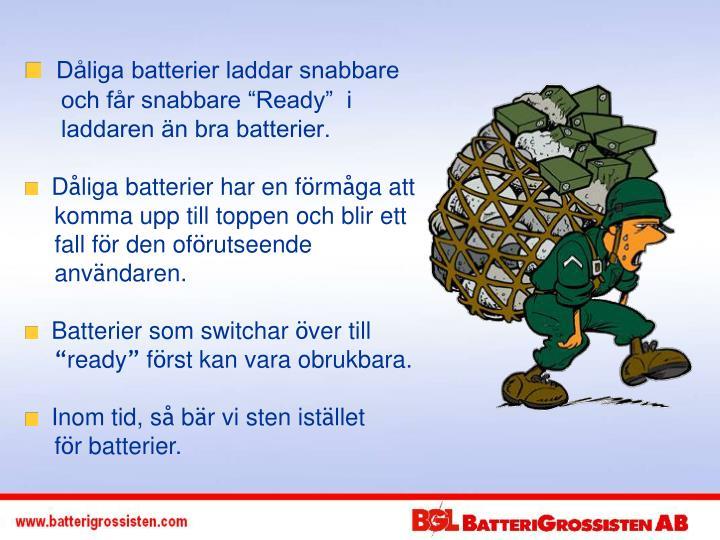 Dåliga batterier laddar snabbare