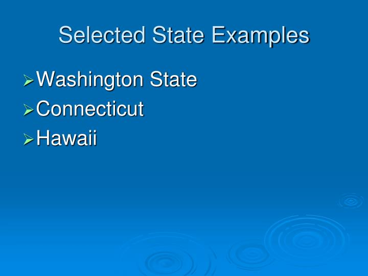 Selected State Examples