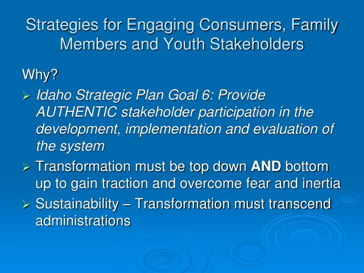 Strategies for engaging consumers family members and youth stakeholders